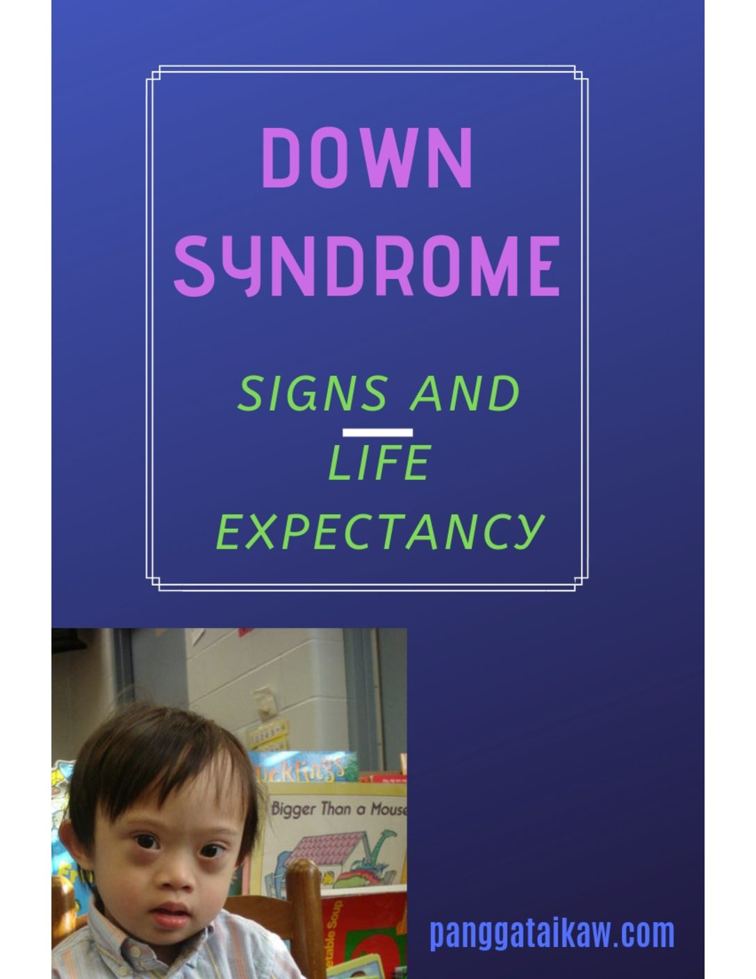 Down Syndrome- Signs and Life Expectancy