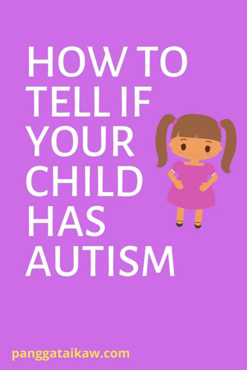 How to Tell if your Child has Autism( Look for the Common Signs )