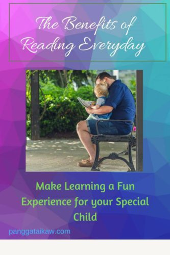 The Benefits of Reading Everyday ( Make Learning a Fun Experience for your Special Child )