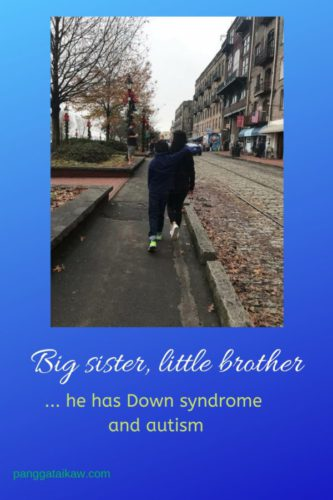 Big sister, Little brother…..he has Down Syndrome and Autism!