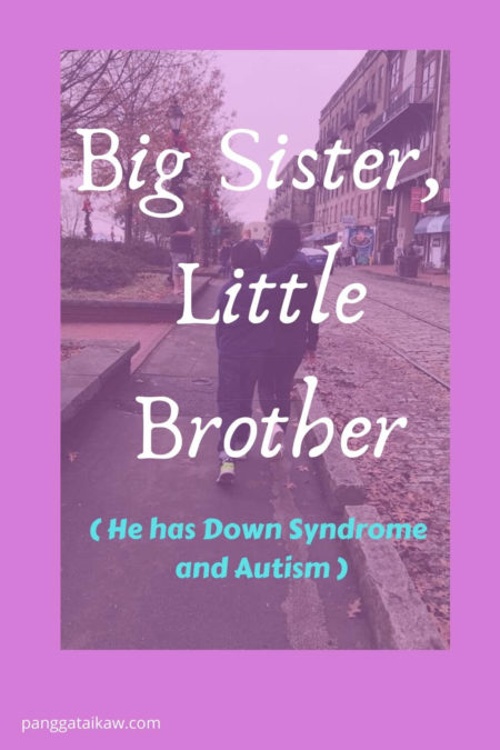 Big sister little brother ( he has Down syndrome and autism )