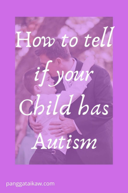 How to tell if your child has Autism