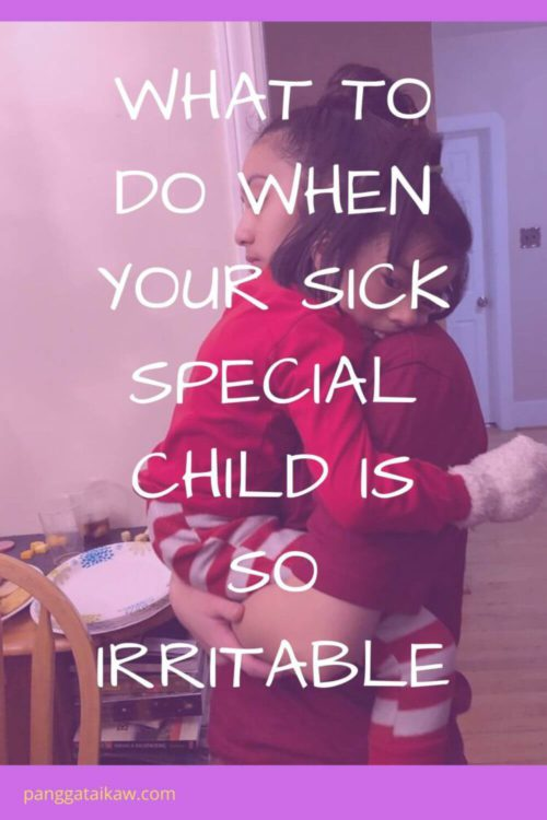 What to do when your sick special child is so irritable C