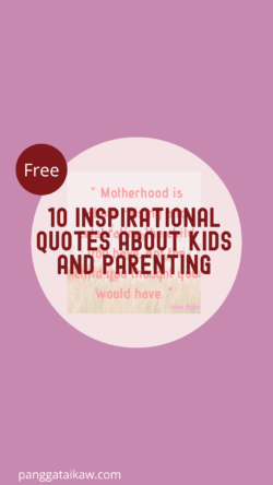 Pangga ta Ikaw Free Resources,Inspirational Quotes about Kids and Parenting