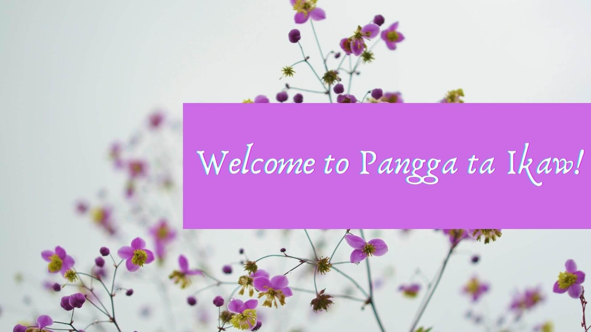 Welcome to Pangga ta Ikaw