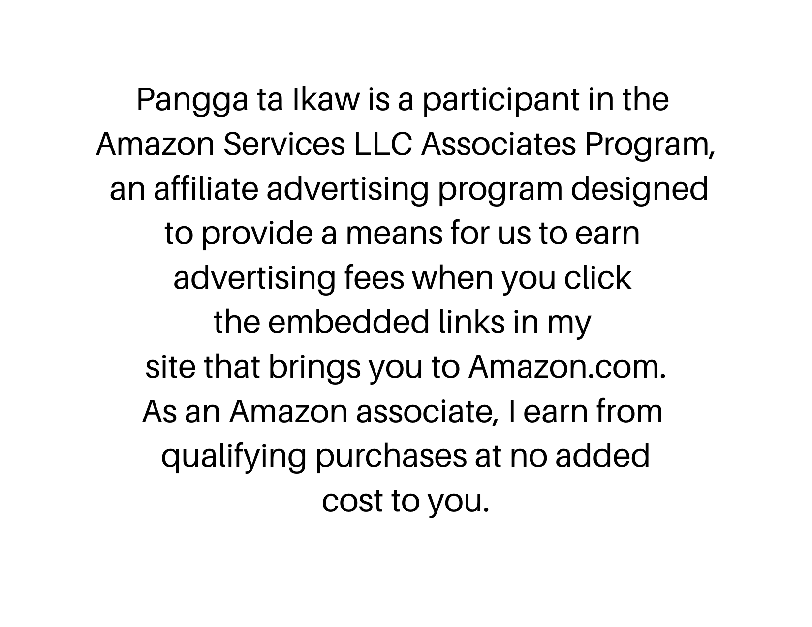 Amazon Associates Program Disclosure, Pangga ta Ikaw